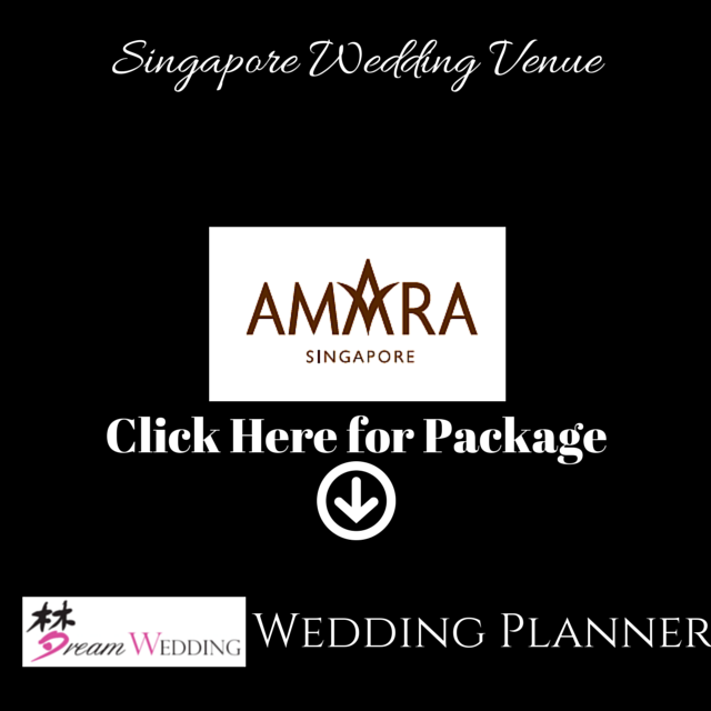 Amara Hotel Singapore Dream Wedding Bridal Wedding Planner Top Wedding Venue Package