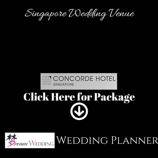 Concorde Hotel Singapore Dream Wedding Bridal Wedding Planner Top Wedding Venue Package